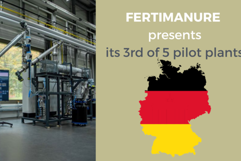 The 3rd Pilot Plant of FERTIMANURE project is now operational  in Germany