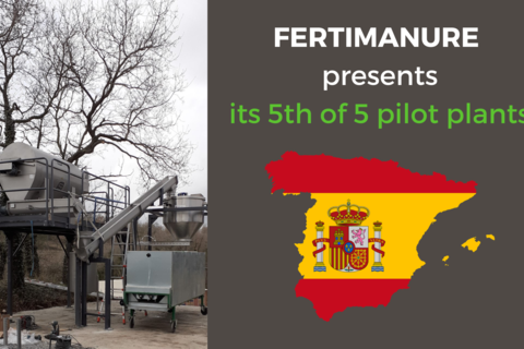 FERTIMANURE's last of 5 pilot plants is being launched in Muntanyol, Spain